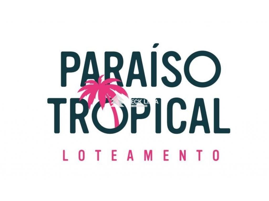 LANÇAMENTO - LOTEAMENTO PARAISO TROPICAL